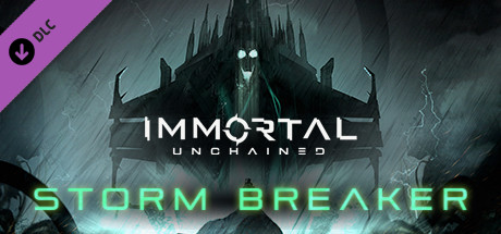 Immortal: Unchained - Storm Breaker (2019)